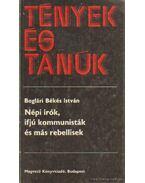 Népi írók, ifjú kommunisták és más rebellisek - Boglári Békés István