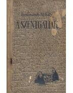 A szentgáliak I-II. kötet egyben