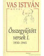 Összegyűjtött versek I. 1930-1945