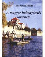 A magyar haltenyésztés története