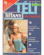 Karjaidba hajt a vágy - Szálloda szívtipróknak - Elégek, ha hozzám érsz - 1992/1. Tiffany Téli különszám