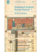 Illustrated English Social History: 1