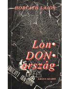 LonDONország - Horváth Lajos