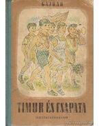 Timur és csapata / A hóvár parancsnoka