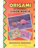 Origami az ősvilágban - Dinók kertje