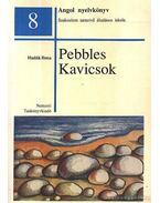 Pebbles - Kavicsok