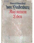 Aus meinem Leben- Generalfeldmarschall von Hindenburg (Az életemről- von Hindenburg tábornagy)