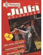 Nem csalás, nem ámítás - Legyőzhetetlen hármas - Apa nélkül nem megy 1996/2. Júlia különszám