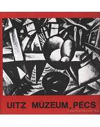 Uitz múzeum, Pécs (dedikált)