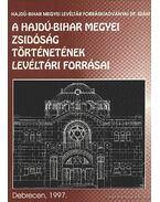 A Hajdú-Bihar megyei zsidóság történetének levéltári forrásai