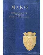 Makó és Csanád-Torontál vármegye fontosabb községei