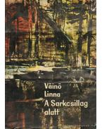 A Sarkcsillag alatt - Linna, Väinö