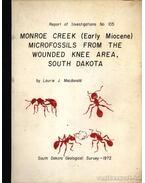 Monroe Creek (Early Miocene) Microfossils from the Wounded Knee Area, South Dakota (Monroe pataki /kora miocén kori/ mikrofosszíliák Dél-Dakotában, Wounded Knee körzetben)