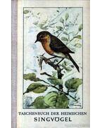Taschenbuch der heimischen singvögel