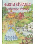 Három kívánság és más magyar népmesék