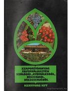 Szaporítóanyag fajtaválaszték szőlőből, gyümölcsből, díszfából, cserjéből