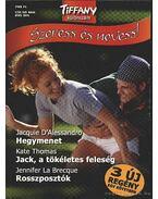 Hegymenet - Jack, a tökéletes feleség - Rosszposztók - 2004. Tiffany Szeress énevess! különszám