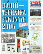 Rádiótechnika évkönyve 2006. - Békei Ferenc
