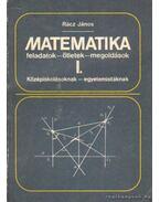 Matematika feladatok - ötletek - megoldások I.