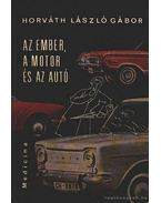 Az ember, a motor és az autó