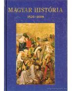 Magyar história 1526-1608