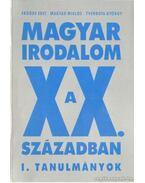 Magyar irodalom a XX. században I. Tanulmányok