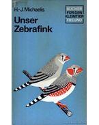 Unser Zebrafink (A zebrapinty)