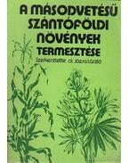 A másodvetésű szántóföldi növények termesztése