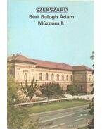 Szekszárd - Béri Balogh Ádám Múzeum I.