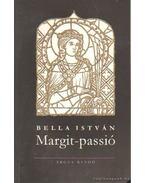 Margit-passió - Bella István