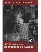 Az alumínium hegesztése és vágása