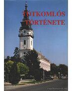 Tótkomlós története és néprajza I-II.