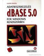 Adatbáziskezelés dBase 5 for Windows rendszerben