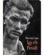 Így élt Petőfi I-II. kötet