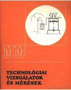 Technológiai vizsgálatok és mérések