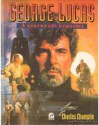 George Lucas - A szárnyaló képzelet