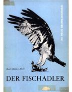 Der Fischadler (A halászsas)