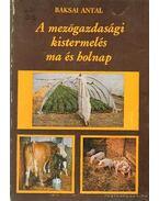 A mezőgazdasági kistermelés ma és holnap