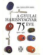 A Gyulai Harisnyagyár 75 éve