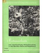 Naturschutz und naturkundliche Heimatforschung in den Bezirken Halle und Magdeburg