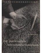 Die Jarowisation landwirtschaftlicher Kulturpflanzen (Mezőgazdasági kultúrfajták tavaszi hőérzékelése)