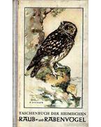 Taschenbuch der heimischen Raub- und Rabenvögel (Zsebkönyv a hazai ragadozó madarakról)