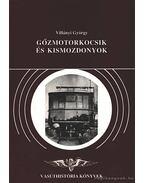 Gőzmotorkocsik és kismozdonyok - Villányi György