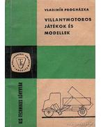 Villanymotoros játékok és modellek