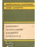Kertészeti szakmacsoport kiegészítő tankönyve II.