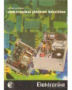 Elektronikai játékok készítése