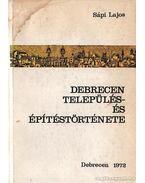 Debreceni település- és építéstörténete