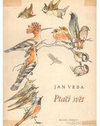 Ptací svet (Madarak világa)