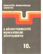 A növénytermesztés munkavédelmi követelményei 10.