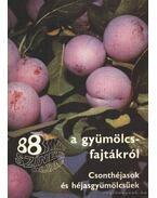 88 színes oldal Csonthéjasok és héjasgyümölcsűek - Tomcsányi Pál, Faluba Zoltán, Harsányi József, Bödecs Lászlóné